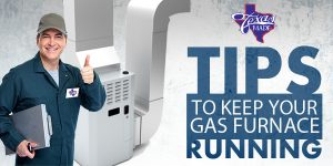 texas-made_tips-to-keep-your-gas-furnace-running_web-300x150 tips to keep your gas furnace running