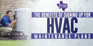 texas_benefits-of-maintenance-plans_web-300x150 Benefits Of Signing Up For HVAC Maintenance Plans
