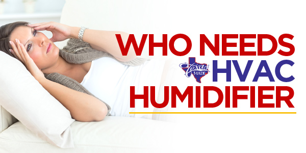 Who Needs HVAC Humidifier?