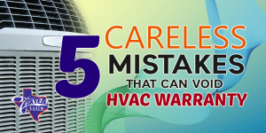 texasmade-v1-300x150 5 Careless Mistakes That Can Void HVAC Warranty