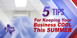 TexasBlog_5tips_v1-300x150 5 Tips for Keeping Your Business Cool This Summer