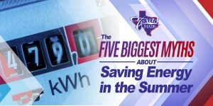 TexasBlog_5Myths_v1-300x150 The Five Biggest Myths About Saving Energy in the Summer