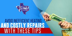 texas_Avoid-Inefficient-Heating-and-Costly-Repairs-With-These-Tips_web-300x150 Avoid Inefficient Heating and Costly Repairs With These Tips
