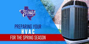 texasmade_PreparingYourHVAC_web-300x150 Preparing Your HVAC for the Spring Season