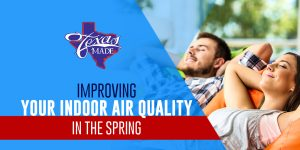texas_ImprovingYourIndoorAir_web-300x150 Improving Your Indoor Air Quality in the Spring