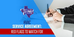 texasmade_hvacserviceagreement_web-300x150 HVAC Service Agreement: Red Flags to Watch For