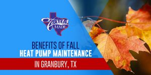 texasmade_benefitsoffall_web-300x150 Benefits of Fall Heat Pump Maintenance in Granbury, TX